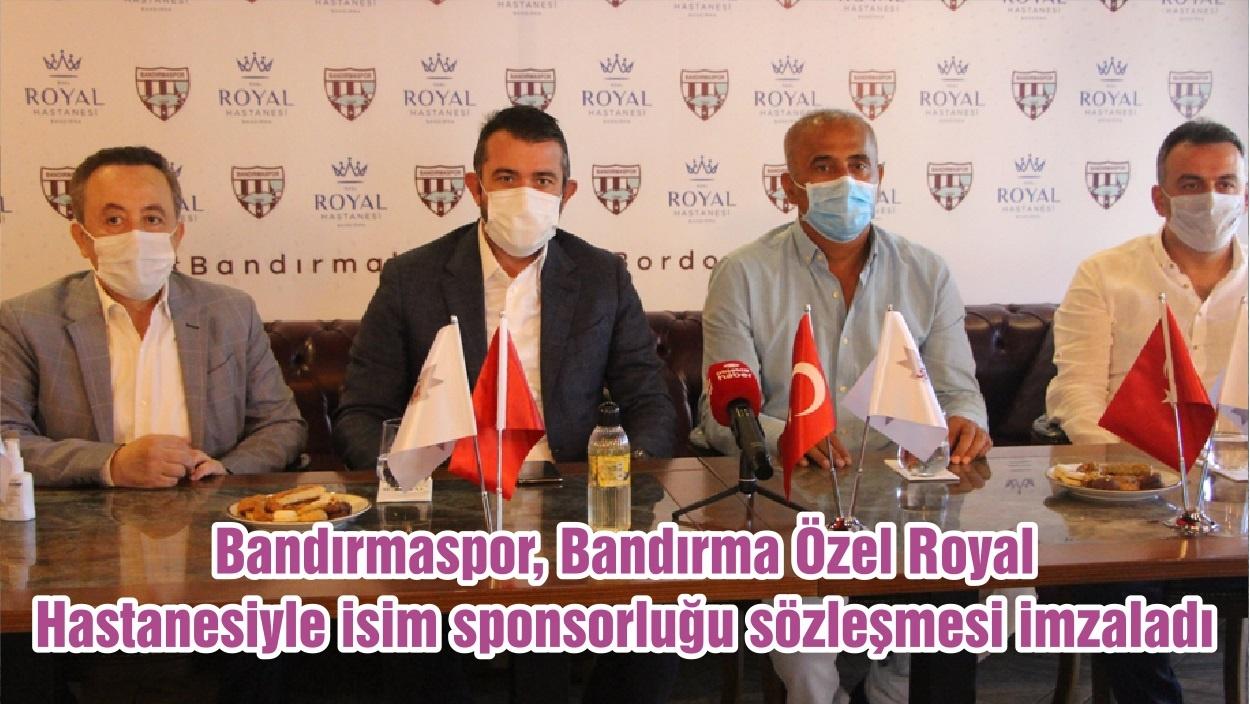 Bandırmaspor, Bandırma Özel Royal Hastanesiyle isim sponsorluğu sözleşmesi imzaladı