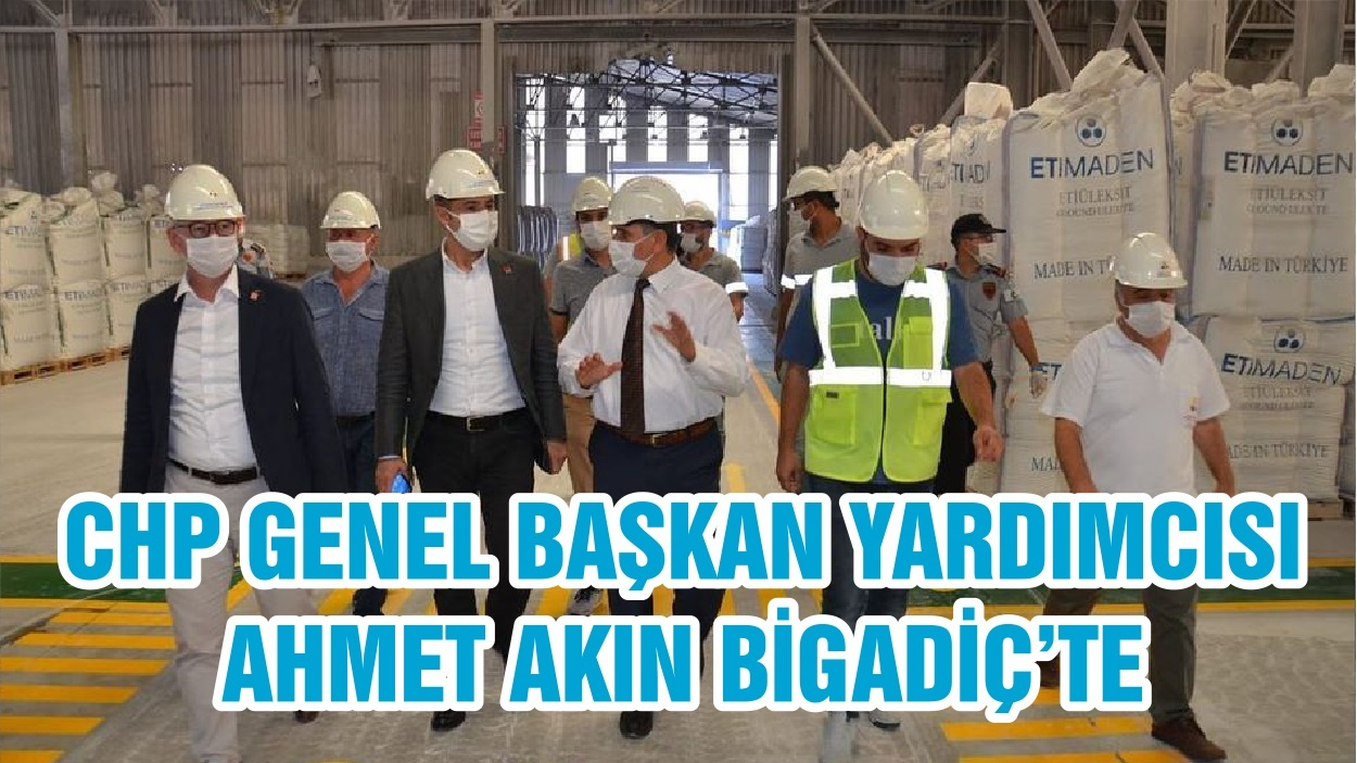 CHP GENEL BAŞKAN YARDIMCISI AHMET AKIN BİGADİÇ'TE