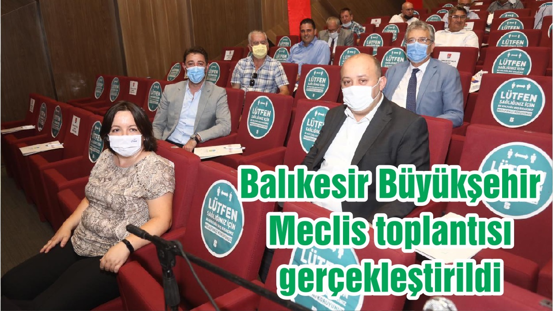 Balıkesir Büyükşehir Meclis toplantısı gerçekleştirildi