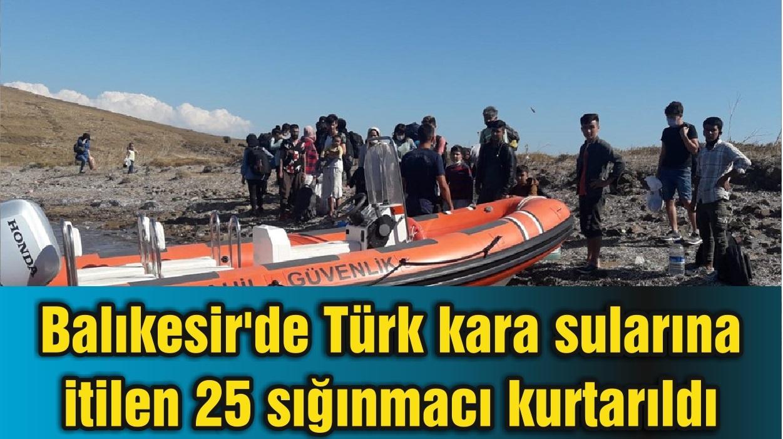 Balıkesir'de Türk kara sularına itilen 25 sığınmacı kurtarıldı