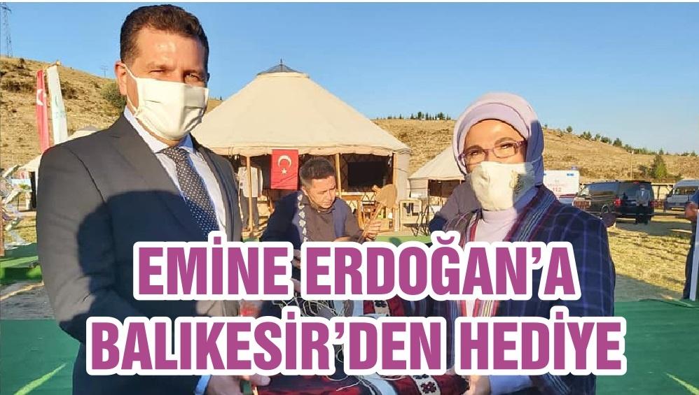 EMİNE ERDOĞAN'A BALIKESİR'DEN HEDİYE