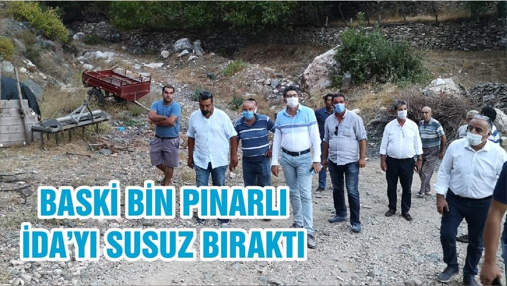 BASKİ BİN PINARLI İDA'YI SUSUZ BIRAKTI