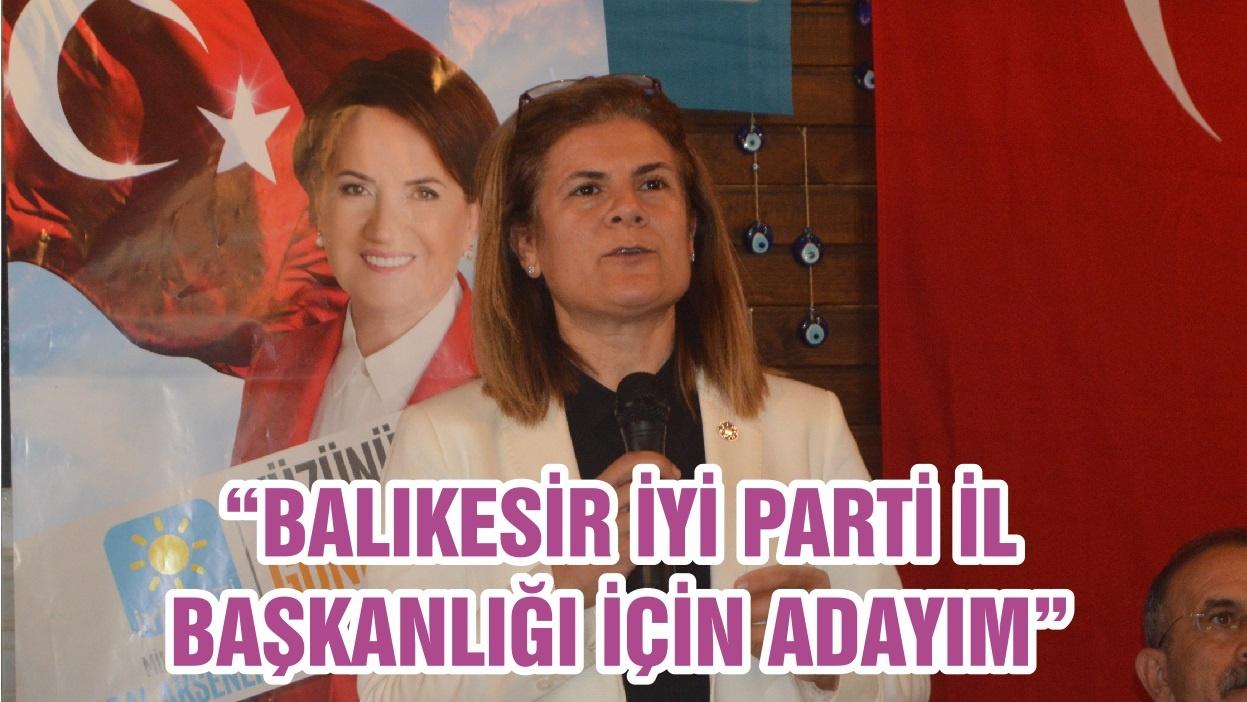 """BALIKESİR İYİ PARTİ İL BAŞKANLIĞI İÇİN ADAYIM"""