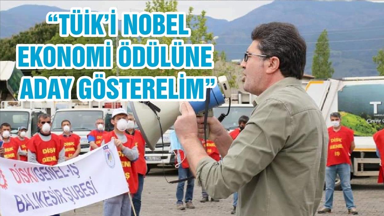 """""""TÜİK'İ NOBEL EKONOMİ ÖDÜLÜNE ADAY GÖSTERELİM """""""