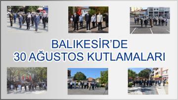 BALIKESİR'DE 30 AĞUSTOS KUTLAMALARI
