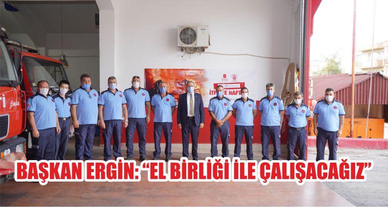 """BAŞKAN ERGİN: """"EL BİRLİĞİ İLE ÇALIŞACAĞIZ"""""""