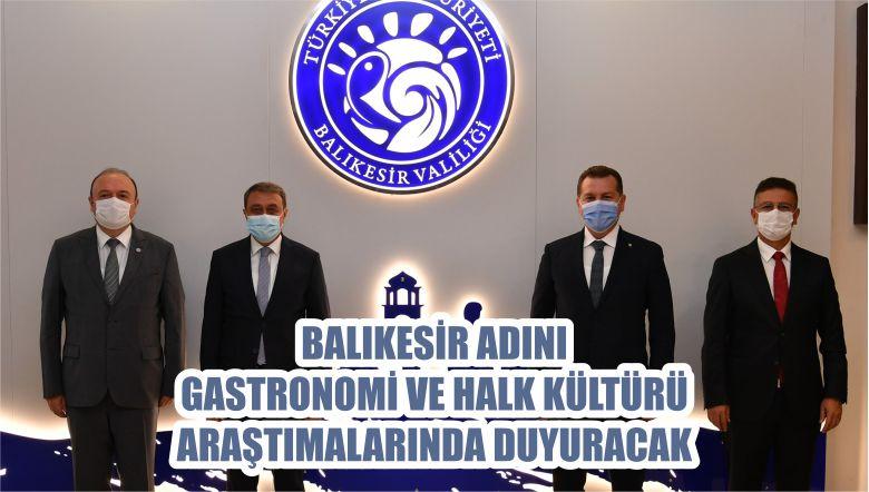 BALIKESİR ADINI GASTRONOMİ VE HALK KÜLTÜRÜ ARAŞTIMALARINDA DUYURACAK