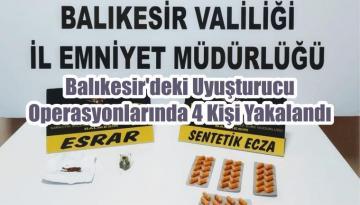 Balıkesir'deki Uyuşturucu Operasyonlarında 4 Kişi Yakalandı