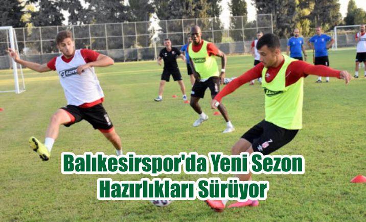Balıkesirspor'da Yeni Sezon Hazırlıkları Sürüyor