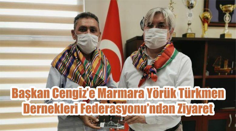Başkan Cengiz'e Marmara Yörük Türkmen Dernekleri Federasyonu'ndan Ziyaret