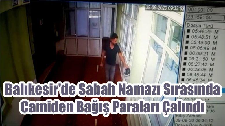 Balıkesir'de Sabah Namazı Sırasında Camiden Bağış Paraları Çalındı