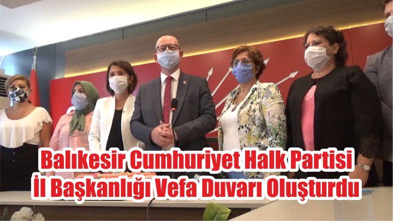 Balıkesir Cumhuriyet Halk Partisi İl Başkanlığı Vefa Duvarı Oluşturdu