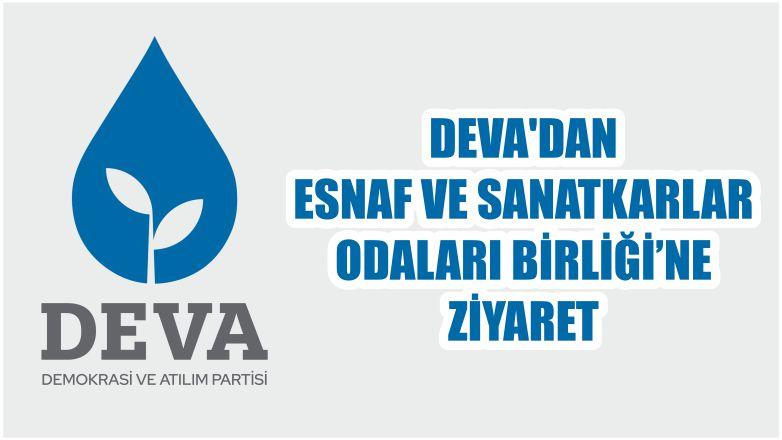 DEVA'DAN ALTIEYLÜL'DE ESNAF VE SANATKARLAR ODALARI BİRLİĞİNE ZİYARET