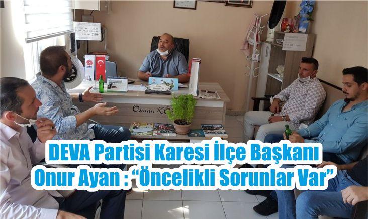 """DEVA Partisi Karesi İlçe Başkanı Onur Ayan: """"Öncelikli Sorunlar Var"""""""