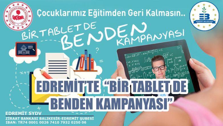 """EDREMİT'TE """"BİR TABLET DE BENDEN KAMPANYASI"""""""