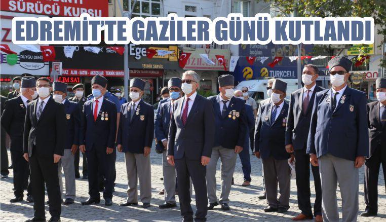 EDREMİT'TE GAZİLER GÜNÜ KUTLANDI