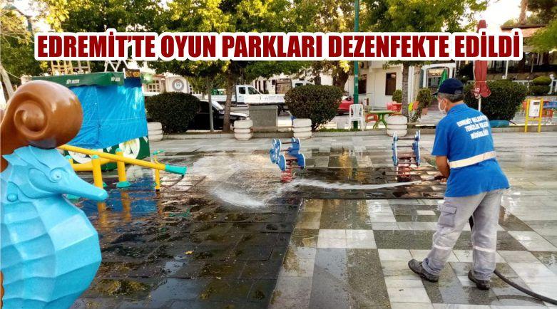 EDREMİT'TE OYUN PARKLARI DEZENFEKTE EDİLDİ