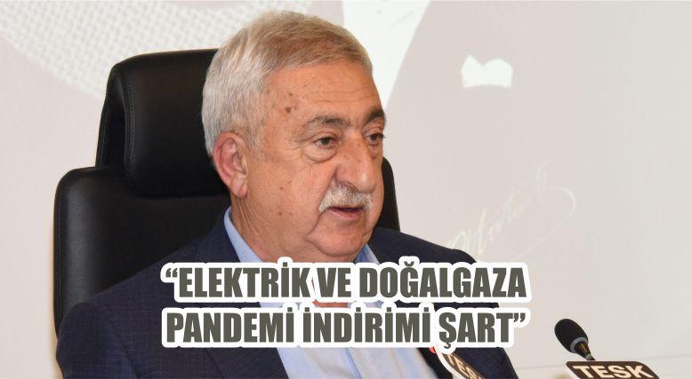 """""""ELEKTRİK VE DOĞALGAZA PANDEMİ İNDİRİMİ ŞART"""""""