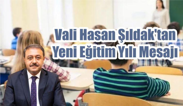 Vali Hasan Şıldak'tan Yeni Eğitim Yılı Mesajı