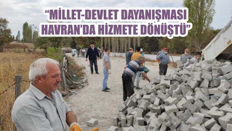 """""""MİLLET-DEVLET DAYANIŞMASI HAVRAN'DA HİZMETE DÖNÜŞTÜ"""""""
