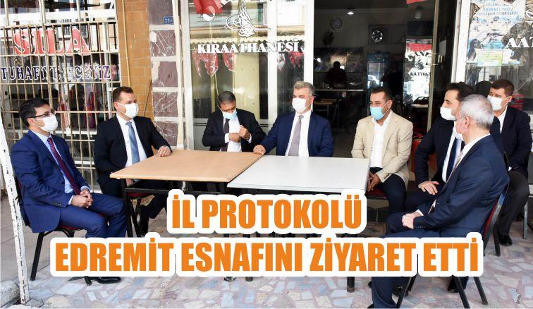 İL PROTOKOLÜ EDREMİT ESNAFINI ZİYARET ETTİ