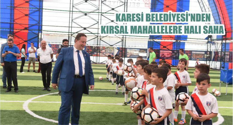 KARESİ BELEDİYESİ'NDEN KIRSAL MAHALLELERE HALI SAHA