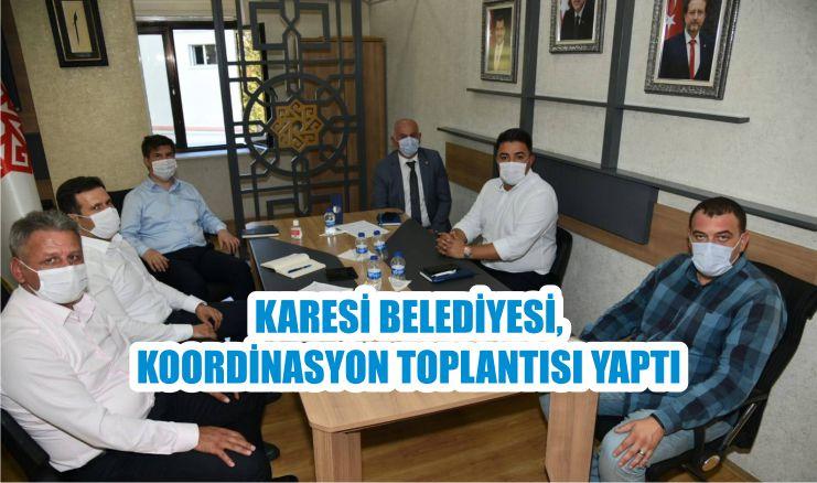 KARESİ BELEDİYESİ, KOORDİNASYON TOPLANTISI YAPTI