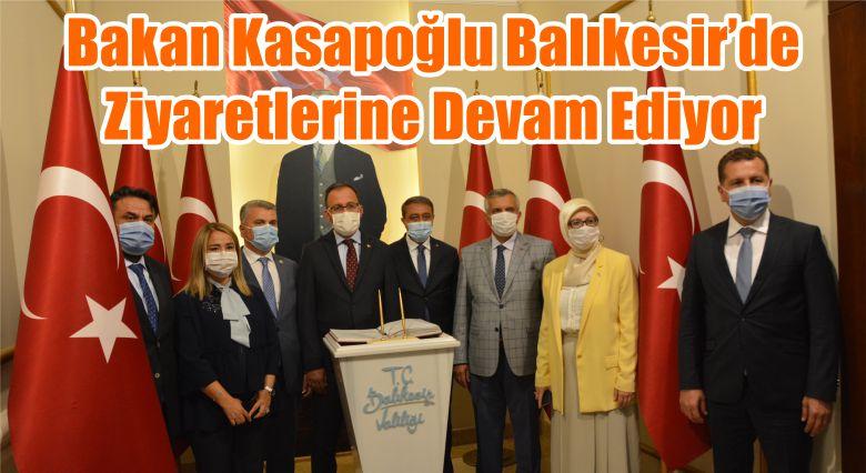 Bakan Kasapoğlu Balıkesir'de Ziyaretlerine Devam Ediyor