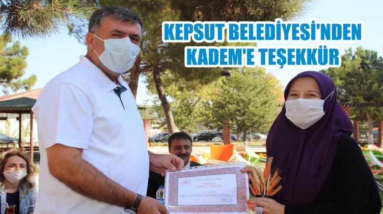 KEPSUT BELEDİYESİ'NDEN KADEM'E TEŞEKKÜR