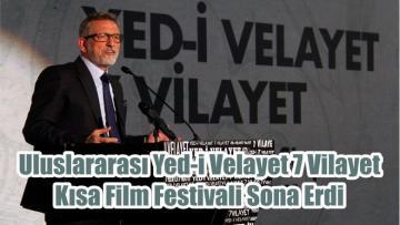 """""""Uluslararası Yed-i Velayet 7 Vilayet Kısa Film Festivali"""" Sona Erdi"""