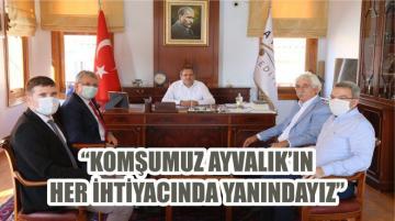 """""""KOMŞUMUZ AYVALIK'IN HER İHTİYACINDA YANINDAYIZ"""""""