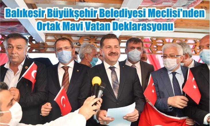 Balıkesir Büyükşehir Belediyesi Meclisi'nden Ortak Mavi Vatan Deklarasyonu