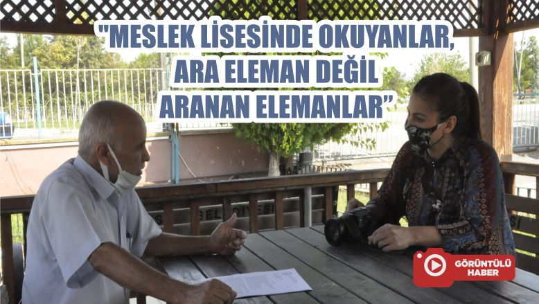 """""""MESLEK LİSESİNDE OKUYANLAR ARA ELEMAN DEĞİL ARANAN ELEMANLAR"""""""