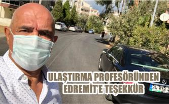 ULAŞTIRMA PROFESÖRÜNDEN EDREMİT'E TEŞEKKÜR