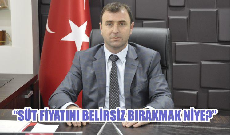 """""""SÜT FİYATINI BELİRSİZ BIRAKMAK NİYE?"""""""