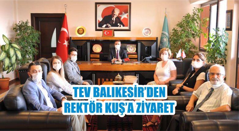 TEV BALIKESİR'DEN REKTÖR KUŞ'A ZİYARET