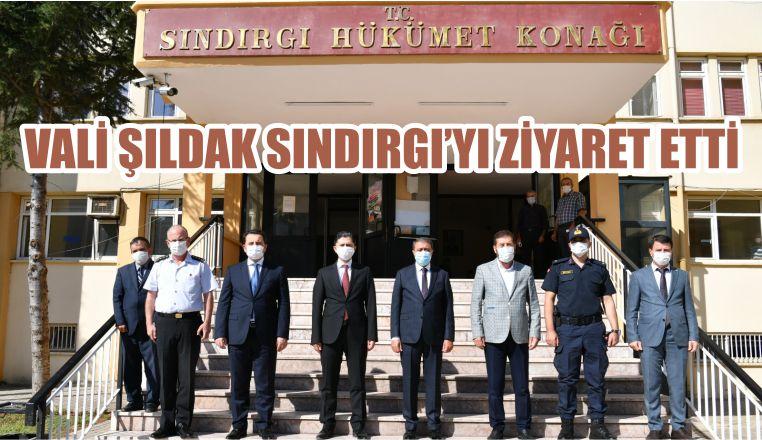 VALİ ŞILDAK SINDIRGI'YI ZİYARET ETTİ