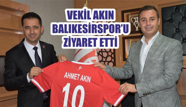 VEKİL AKIN BALIKESİRSPOR'U ZİYARET ETTİ