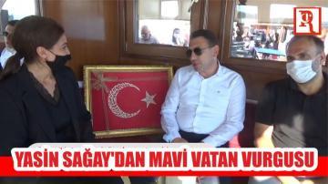 Yasin Sağay'dan Mavi Vatan Vurgusu