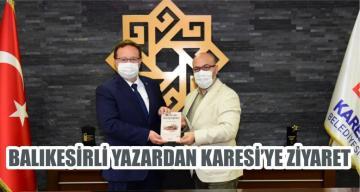 BALIKESİRLİ YAZARDAN KARESİ'YE ZİYARET