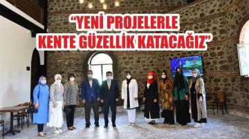 """""""YENİ PROJELERLE KENTE GÜZELLİK KATACAĞIZ"""""""