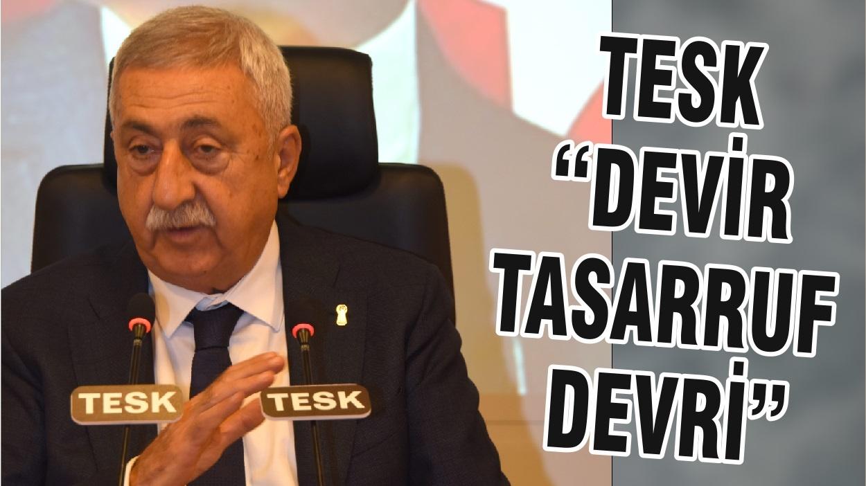 "TESK, ""DEVİR TASARRUF DEVRİ"""