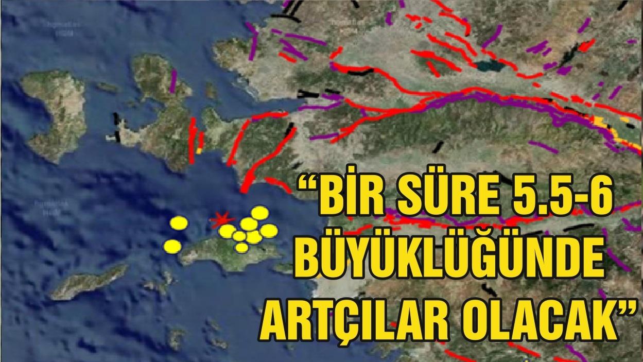 """""""BİR SÜRE 5.5-6 BÜYÜKLÜĞÜNDE ARTÇILAR OLACAK"""""""