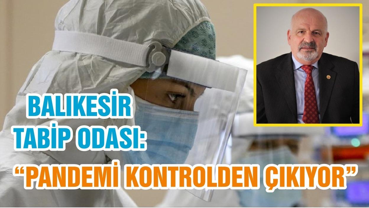 """BALIKESİR TABİP ODASI: """"PANDEMİ KONTROLDEN ÇIKIYOR"""""""