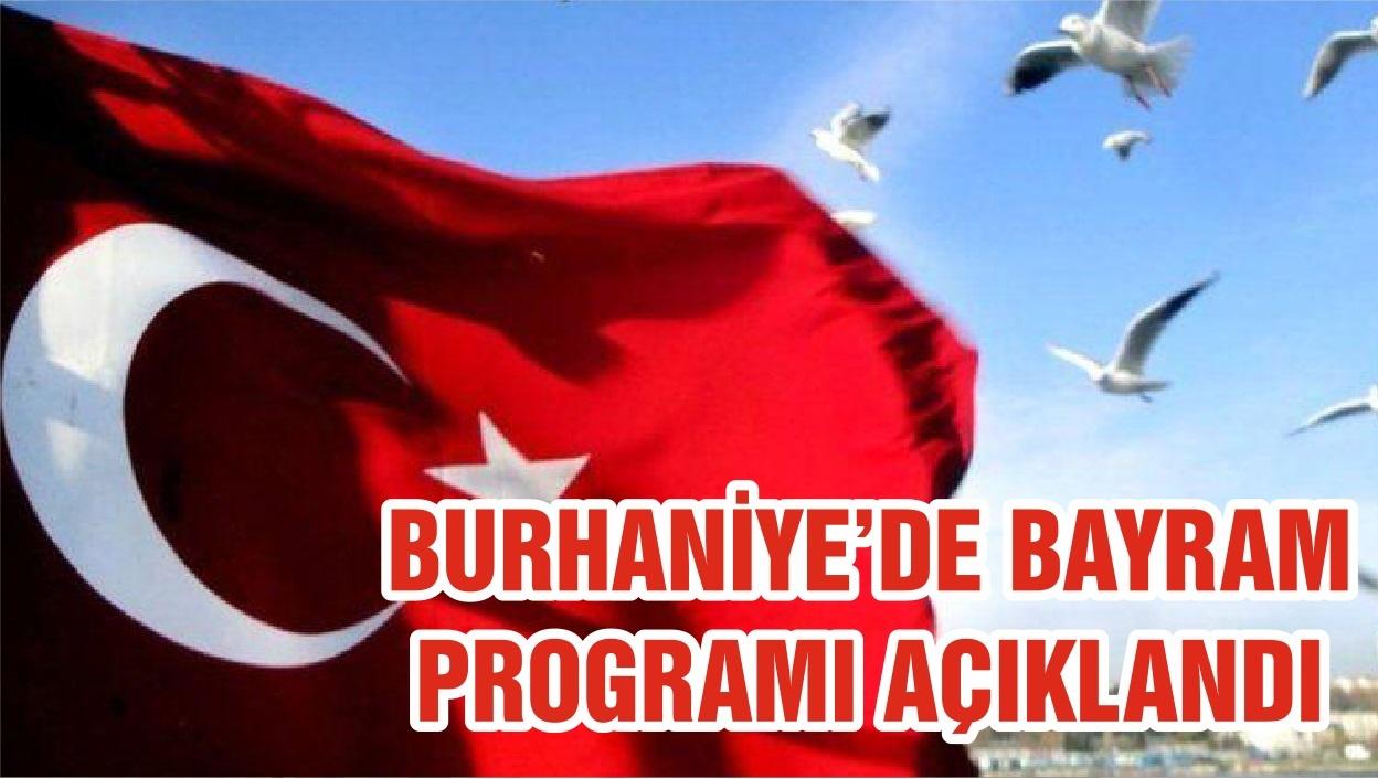 BURHANİYE'DE BAYRAM PROGRAMI AÇIKLANDI
