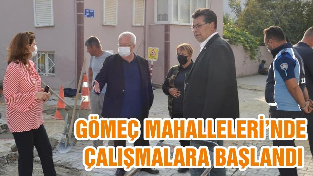 GÖMEÇ MAHALLELERİ'NDE ÇALIŞMALARA BAŞLANDI