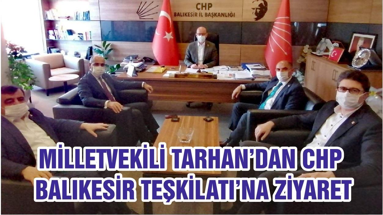 MİLLETVEKİLİ TARHAN'DAN CHP BALIKESİR TEŞKİLATI'NA ZİYARET