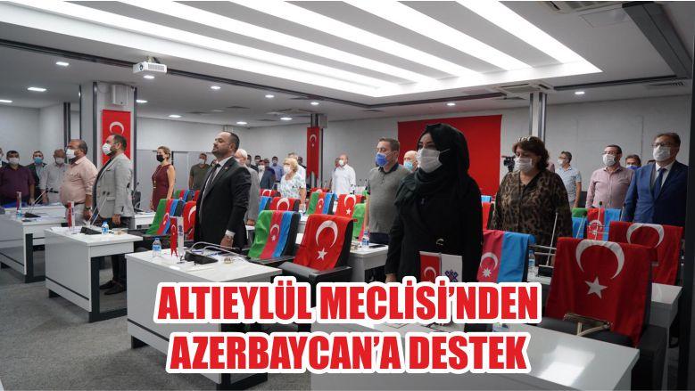 ALTIEYLÜL MECLİSİ'NDEN AZERBAYCAN'A DESTEK