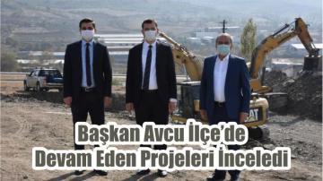 Başkan Avcu İlçe'de Devam Eden Projeleri İnceledi