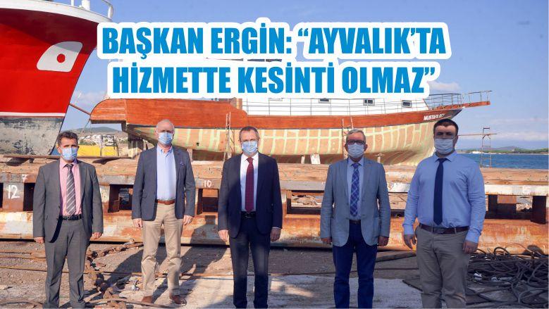 """BAŞKAN ERGİN: """"AYVALIK'TA HİZMETTE KESİNTİ OLMAZ"""""""